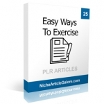 25 Easy Ways To Exercise PLR Articles