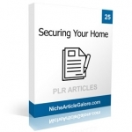 25 Securing Your Home PLR Articles